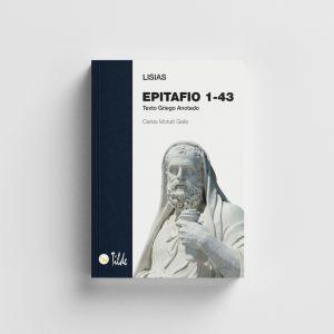 Libro Epitafio 1-43. Lisias (texto griego anotado). Editorial Tilde