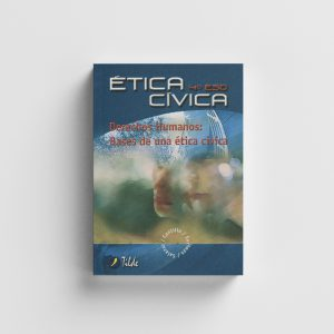 ÉTICA CÍVICA. Derechos humanos : Bases de una ética cívica