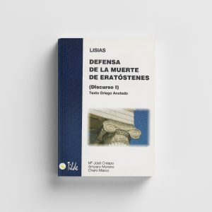 Libro Defensa de la muerte de Eratóstenes. Discurso I de Lisias (texto griego anotado). Editorial Tilde