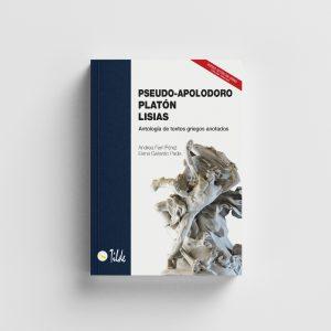 CULTURA CLÁSICA: PSEUDO-APOLODORO, PLATÓN, LISIAS. Antología de textos griegos anotados.
